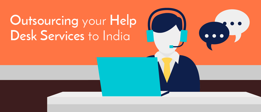 Why You Should Outsource Your Help Desk Services To India