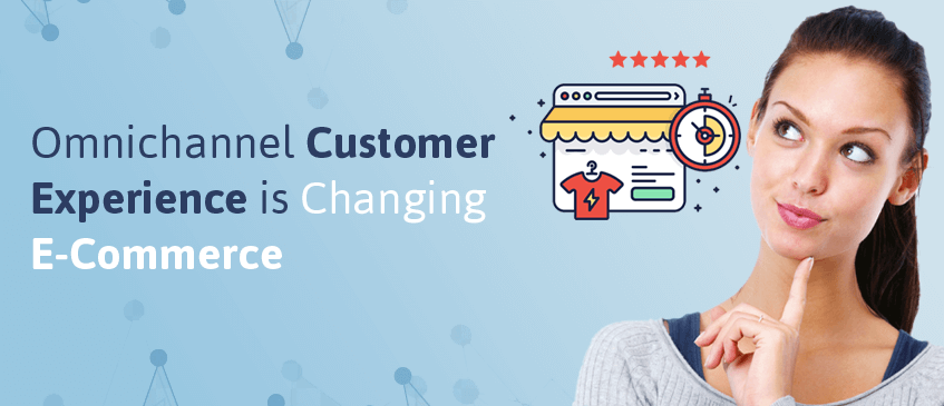 Omnichannel-customer-experience-changing-e-commerce