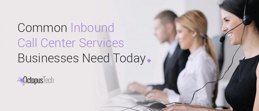 Common-Inbound-Call-Center-Services-Businesses-Today-Need