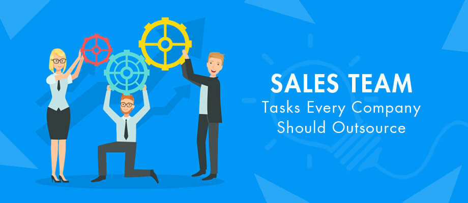 Sales-Team-Tasks-Every-Company-Should-Outsource